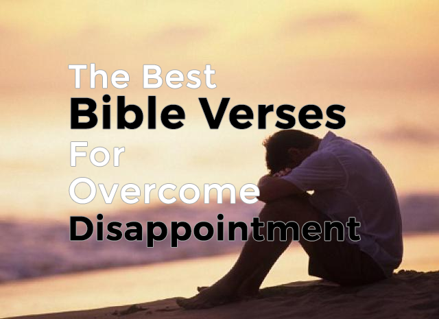 The best bible verses for For When You Are Discouraged