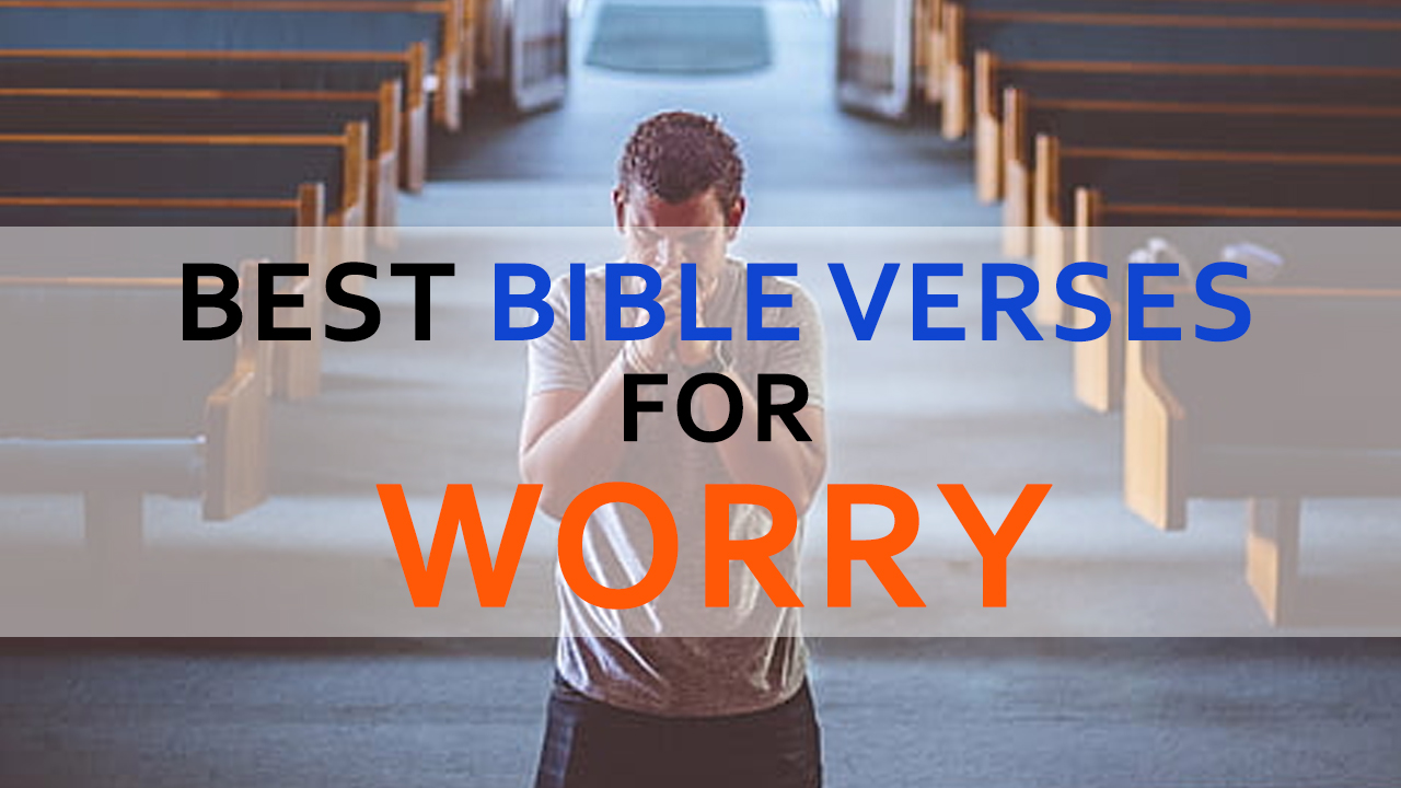 The Best Bible Verses For Worry