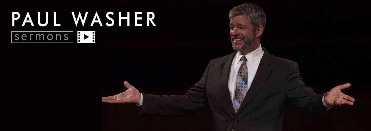 Pastor Paul Washer sermons